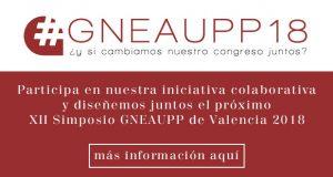 #Gneaupp18 – ¿y si cambiamos nuestro congreso junt@s?